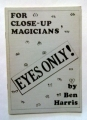 For Close-up Magicians' Eyes Only (Ben Harris)