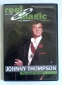 Reel Magic Series - Johnny Thompon