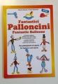 Fantastici Palloncini (Roberto e Paolo Micheletto)