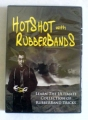 Hotshots With Rubber Bands